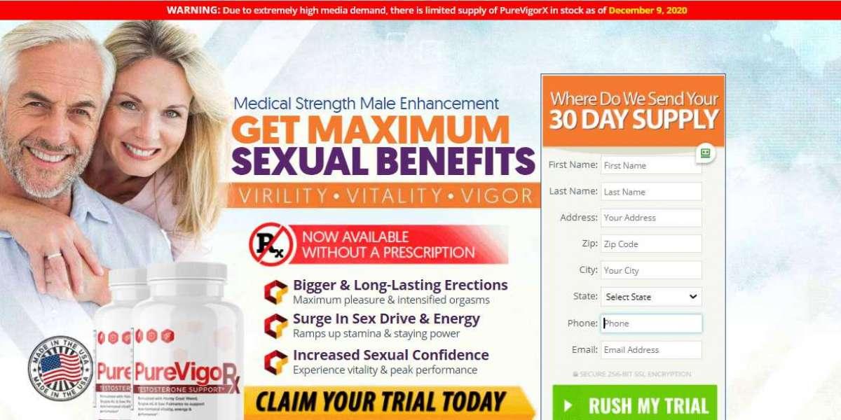 Pure Vigor X Male Enhancement – Increase Vigor, Vitality & Virility Naturally! Buy