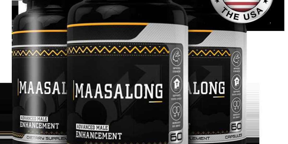 Maasalong Male Enhancement Reviews – Increase Sexual Health & Stamina Naturally!
