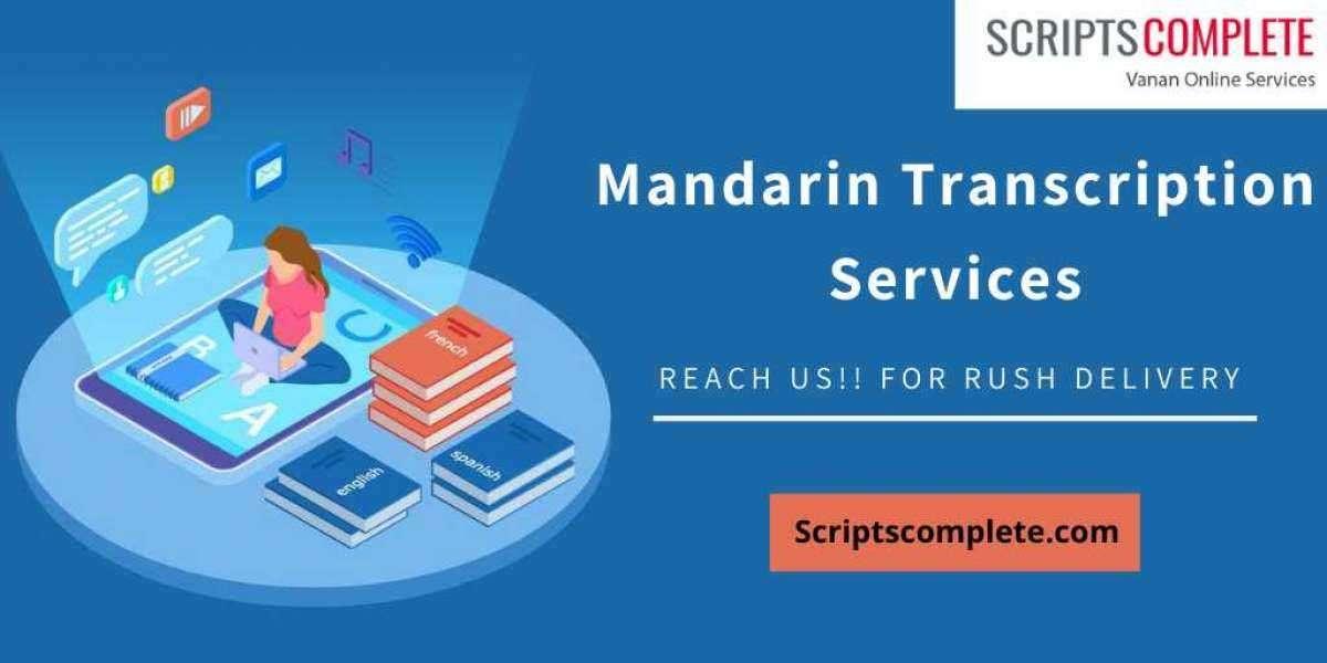 Professional Transcriptionists Provide Mandarin Transcription Services