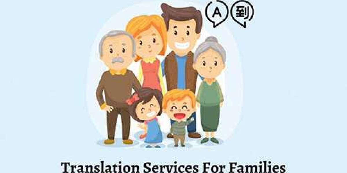 Most Common Cases Where Professional Translation Services For Families Are Needed